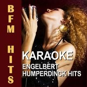 Karaoke Engelbert Humperdinck Hits Songs