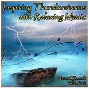 Inspiring Thunderstorms With Relaxing Music Songs
