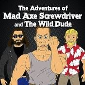 The Adventures Of Mad Axe Screwdriver And The Wild Dude Songs