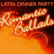 Latin Dinner Party: Romantic Ballads Songs