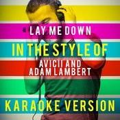 Lay Me Down (In The Style Of Avicii And Adam Lambert) [Karaoke Version] Song