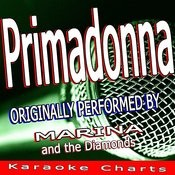 Primadonna (Originally Performed By Marina And The Diamonds) [Karaoke Version] Song