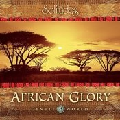 Gentle World: African Glory Songs