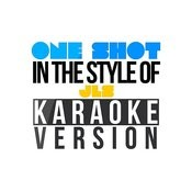 One Shot (In The Style Of Jls) [Karaoke Version] - Single Songs