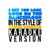 I Bet You Look Good On The Dancefloor (In The Style Of Arctic Monkeys) [Karaoke Version] - Single Songs