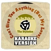 Can't Give You Anything (But My Love) [In The Style Of Stylistics, The] [Karaoke Version] Song