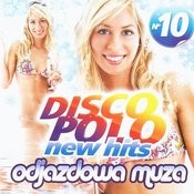 Disco Polo New Hits No. 10 (Odjazdowa Muza) Songs