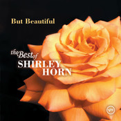 But Beautiful: The Best Of Shirley Horn Songs