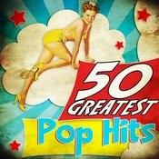 50 Greatest Pop Hits Songs