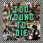 Too Young To Die Song
