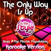 The Only Way Is Up (In The Style Of Yazz & The Plastic Population) [Karaoke Version] Song