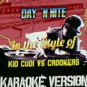 Day 'n Nite (In The Style Of Kid Cudi Vs Crookers) [Karaoke Version] Song