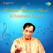 Carnatic Classical Vocal M Balamurali Krishna Songs