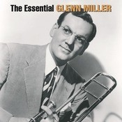 The Essential Glenn Miller Songs