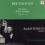 Beethoven: The Last 3 Piano Sonatas Nos. 30 - 32 (Rudolf Serkin - The Art Of Interpretation) Songs