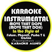 Move That Dope (Move That Doh) [In The Style Of Future, Pharrell, Pusha T & Casino] [Karaoke Instrumental Version] - Single Songs