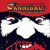 Cannibal! The Musical (Original Motion Picture Soundtrack) Songs