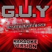G.U.Y (In The Style Of Lady Gaga) [Karaoke Version] - Single Songs
