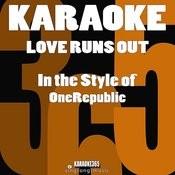 Love Runs Out (In The Style Of Onerepublic) [Karaoke Version] - Single Songs