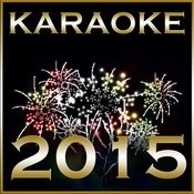 Karaoke 2015: The Ultimate New Year's Party Hit Mix Featuring Backing Tracks To Hits By Miley Cyrus, London Grammar, Lana Del Rey, Britney Spears, & More! Songs