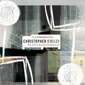 True Love Waits: Christopher O'Riley Plays Radiohead Songs