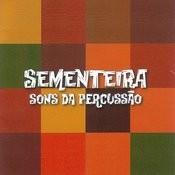 Sementeira: Sons Da Percussão Songs