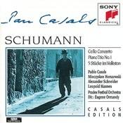 Schumann: Cello Concerto, Piano Trio No. 1, 5 Stucke im Volkston Songs