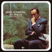 José Alameda, el Poeta...Dice Sus Propios Versos Songs