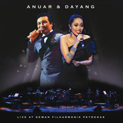 Anuar and Dayang Live At Dewan Filharmonik Petronas Songs