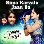 Bima Karvalo Jaan Da - Miss Pooja Songs