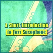 A Short Introduction To Jazz Saxophone Songs