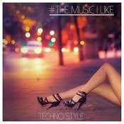 #the Music I Like Techno Style Songs