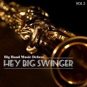 Big Band Music Deluxe: Hey Big Swinger, Vol. 2 Songs