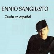 Ennio Sangiusto - Canta En Español Songs