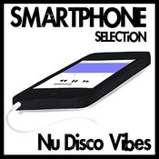 Smartphone Selection - Nu Disco Vives Songs