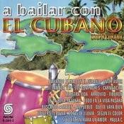 A Bailar Con El Cubano Songs