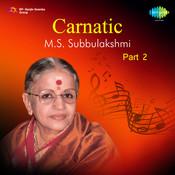 Carnatic By M S Subbulakshmi Part 2 Songs
