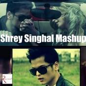 Shrey Singhal - Mashup Songs