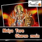 Maiya Tere Charno Mein Songs