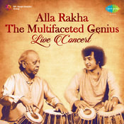 Alla Rakha - The Multifaceted Genius (live Concert) Songs
