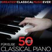 The Greatest Classical Music Ever! Fur Elise - 50 Best Classical Piano Songs