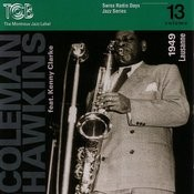 Coleman Hawkins Feat. Kenny Clarke, Lausanne 1949 / Swiss Radio Days, Jazz Series Vol.13 Songs