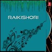 Raikishori Songs