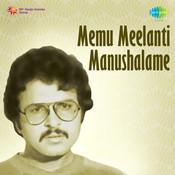 Memu Meelanti Manushalame Songs