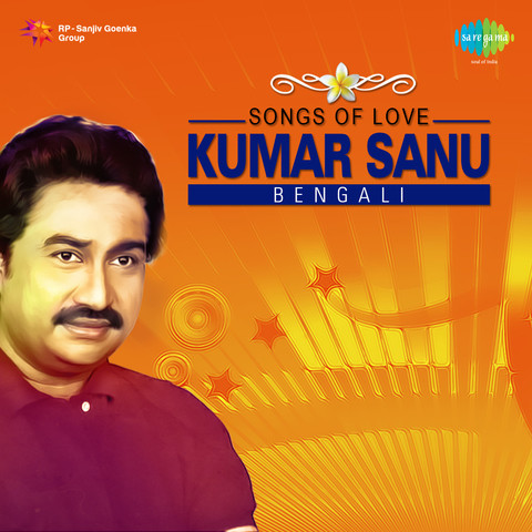 Songs Of Love Kumar Sanu Bengali Songs Download Songs Of Love Kumar Sanu Bengali Mp3 Bengali Songs Online Free On Gaana Com