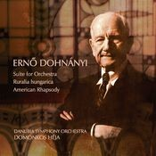 Erno Dohnányi : Suite for Orchestra, Ruralia Hungarica &  American Rhapsody Songs