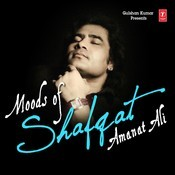 Moods Of Shafqat Amanat Ali Songs