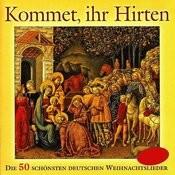 Kommet Ihr Hirten - Die 50 Schönsten Deutschen Weihnachtslieder Songs