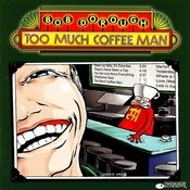 Too Much Coffee Man Songs