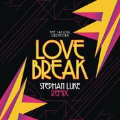 Love Break (Stephan Luke Remix) Songs